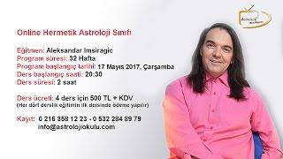 Online Hermetik Astroloji Sınıfı - Aleksander IMSIRAGIC / Astroloji Okulu