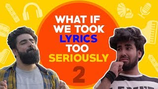 WHAT IF WE TOOK LYRICS TOO SERIOUSLY - Part 2 | Hasley India