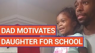 Amazing Dad Motivates Daughter For School Video 2016   Daily Heart Beat