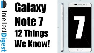 Samsung Galaxy Note 7- 12 Things To Know! | Intellect Digest