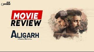 Aligarh   Movie Review   Anupama Chopra