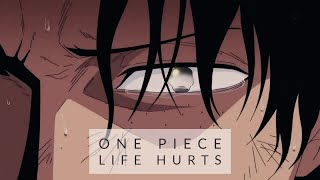 One Piece amv - Life Hurts