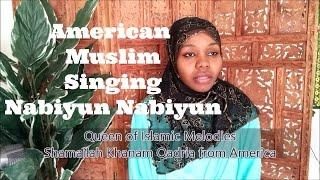 Nabiyun Nabiyun Umm e Habiba inspired American lady sings Naat e Sharif