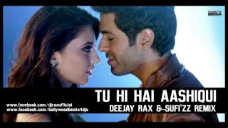 Tu Hi Hai Aashiqui - Dishkiyaoon | Deejay Rax & Sufi'zz Remix | Full Song
