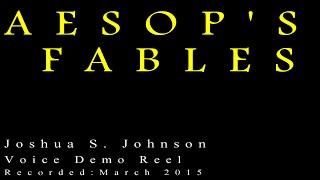 Aesop's Fables (Joshua S. Johnson Voice Demo Reel)