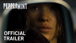 Peppermint | Official Trailer | Own It Now on Digital HD, Blu-Ray & DVD