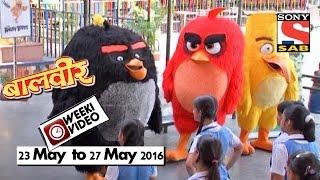 WeekiVideos | Baalveer | 23 May to 27 May 2016