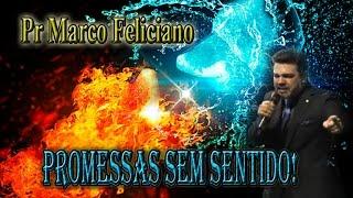Impossível Não Chorar! - Marco Feliciano - Promessas Sem Sentido! - 2017