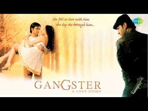 Tu Hi Meri Shab Hai K. K. Emraan Hashmi Kangna Ranaut Gangster 2006