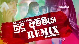 Sudu Ammiya (Remix)-Anushka Udana (Wasthi) | HardSlash | Sinhala Remix Songs