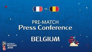2018 FIFA World Cup Russia™ - FRA vs BEL - Belgium Pre-Match Press Conference