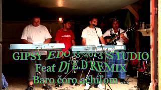 GIPSY EDO 13 2013 STUDIO Feat Dj E.D REMIX Baro čoro ačhiľom