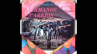 LOS HERMANOS CARRION   ( 11 caciónes)
