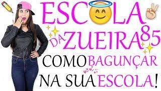ESCOLA DA ZUEIRA 85 APRENDA  COMO BAGUNÇAR NA ESCOLA