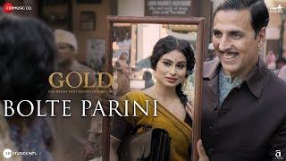 Bolte Parini   Gold   Akshay Kumar   Mouni Roy   Arko