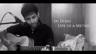 In Dino  Life In A Metro  Live Sessions  Acoustic Guitar Cover