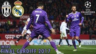 Juventus vs Real Madrid   FINAL LIGA CHAMPIONS 2017   INTRO