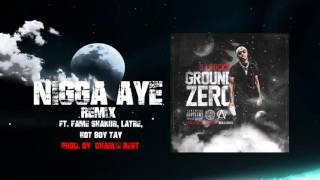 DJ Rocko ft. Fame Shakur, LaTre', Hot Boy Tay - Nigga Aye (remix) (prod. by Charlie Bert)