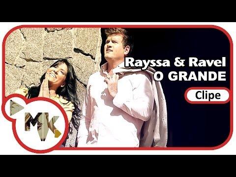Rayssa e Ravel - O Grande (Clipe Oficial MK Music em HD)