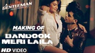Bandook Meri Laila Song Making | A Gentleman- Sundar, Susheel, Risky | Sidharth | Jacqueline |Raj&DK