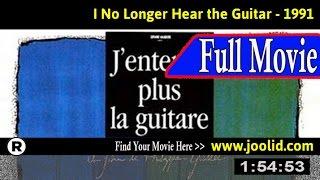 Watch: J'entends plus la guitare (1991) Full Movie Online
