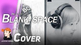 Blank Space - Taylor Swift cover by Jannine Weigel