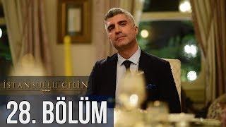 İstanbullu Gelin 28. Bölüm