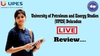UPES, Dehradun [University of Petroleum and Energy Studies] 2019- College Reviews & Critic Rating