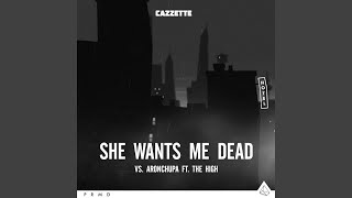 She Wants Me Dead (Extended Mix)