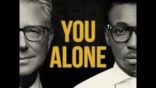 You Alone Official Lyric Video - Don Moen and Frank Edwards