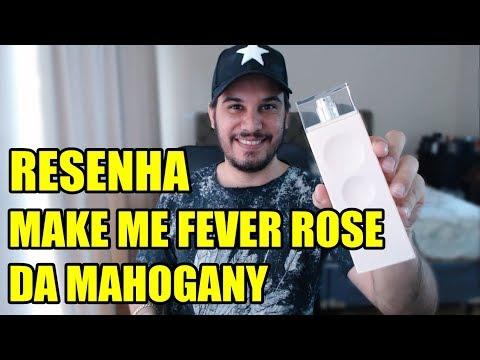Xxx Mp4 Resenha MAKE ME FEVER ROSE Da Mahogany Perfume Nacional Feminino 3gp Sex