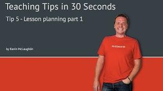 Tip 5 Lesson planning Part1