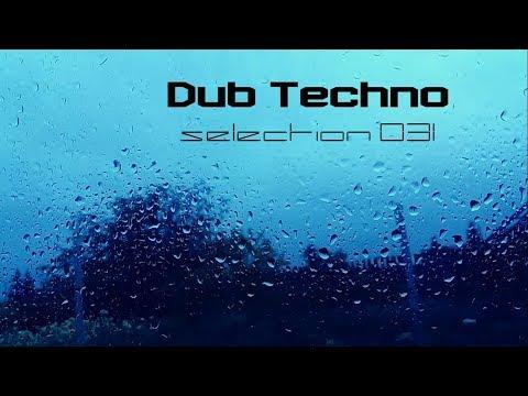 DUB TECHNO Selection 031 Raindrops on the Glass