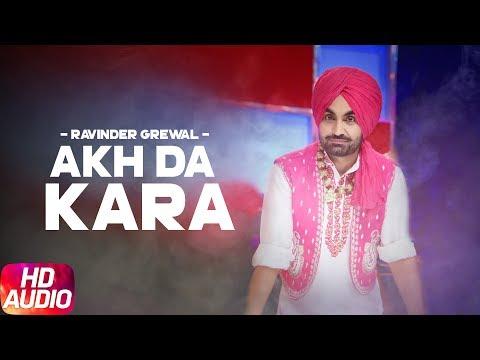 Akh Da Kara | Ravinder Grewal | Pappi Dhurkot | Punjabi Audio Song