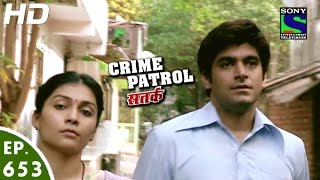 Crime Patrol - क्राइम पेट्रोल सतर्क - Ashodhita - Episode 653 - 6th May, 2016