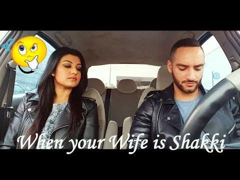 When your wife is Shakki