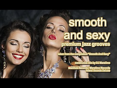 DJ Maretimo - Smooth & Sexy (Full Album) Continuous mix, 2+ Hours, HD, 2017, Jazz Bar Lounge Music