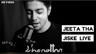 Jeeta Tha Jiske Liye - Unplugged | Ek Aisi Ladki Thi
