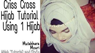 Criss-Cross Hijab Tutorial Using 1 Hijab || Mutahhara♡