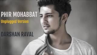Phir Mohabbat Unplugged Version Darshan Raval Darshan Rava
