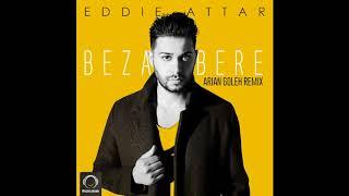 "Eddie Attar - ""Bezar Bere (Arian Goleh Remix)"" OFFICIAL AUDIO"