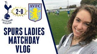 MATCHDAY VLOG: Spurs Ladies 2-0 Aston Villa Ladies   FA Women's Super League 2 2017/18