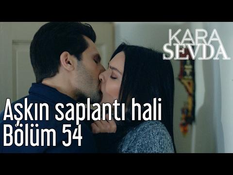 Xxx Mp4 Kara Sevda 54 Bölüm Aşkın Saplantı Hali 3gp Sex