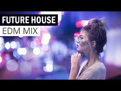 FUTURE HOUSE MIX - Electro House & EDM Music 2018