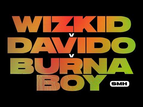 Wizkid v Davido v Burna Boy Mix 2021 — SMH