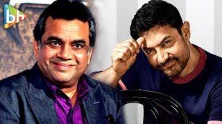 Aamir Khan's Goodwill Is Better Than Tata-Birla | Paresh Rawal