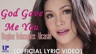 Regine Velasquez- Alcasid - God Gave Me You - (Official Lyric Video)