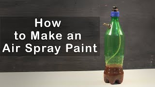 How to Make an Air Spray Paint