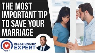 The Most Important Tip to Save your Marriage !