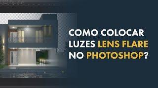 Como colocar Luzes - Lens Flare - no Photoshop